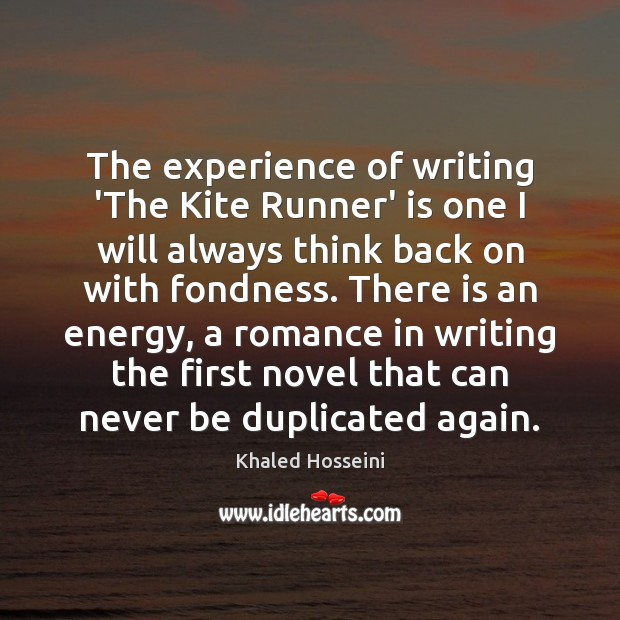 The experience of writing 'The Kite Runner' is one I will always Image