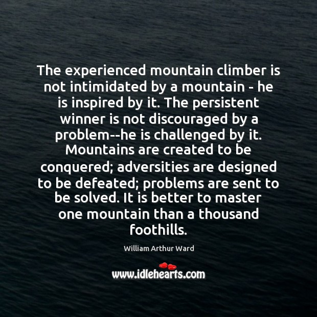 Image, The experienced mountain climber is not intimidated by a mountain – he