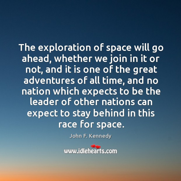 Image, The exploration of space will go ahead, whether we join in it