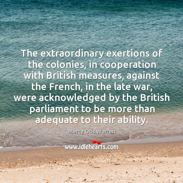 The extraordinary exertions of the colonies Image