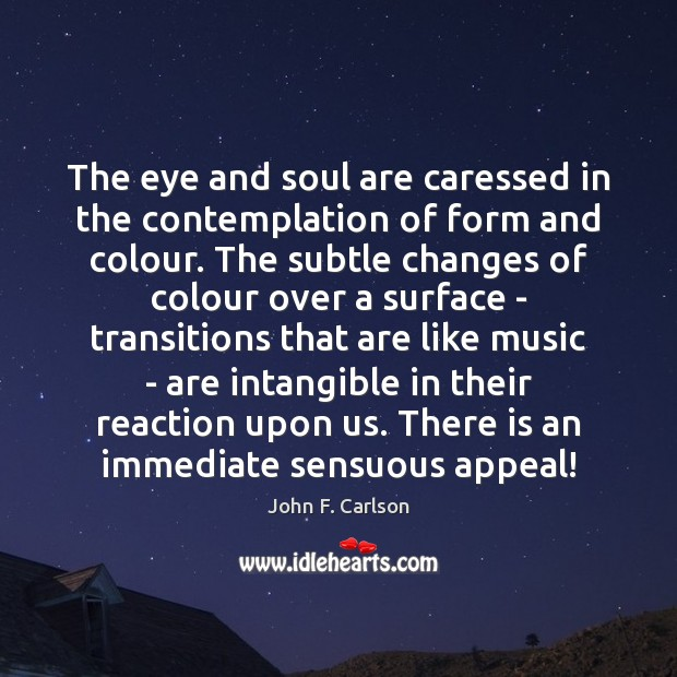 Image, The eye and soul are caressed in the contemplation of form and