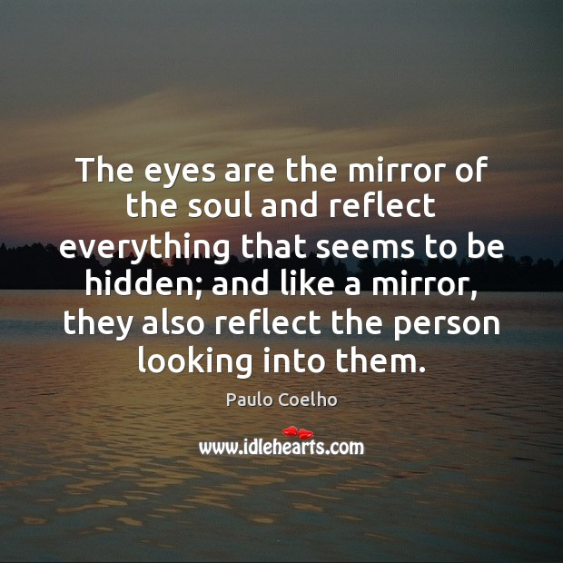 The eyes are the mirror of the soul and reflect everything that Image