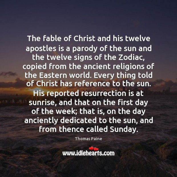 The fable of Christ and his twelve apostles is a parody of Thomas Paine Picture Quote