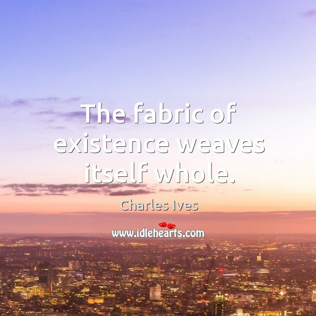 The fabric of existence weaves itself whole. Image