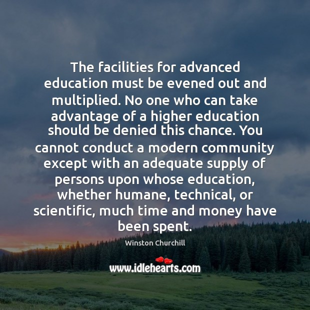 Image, The facilities for advanced education must be evened out and multiplied. No