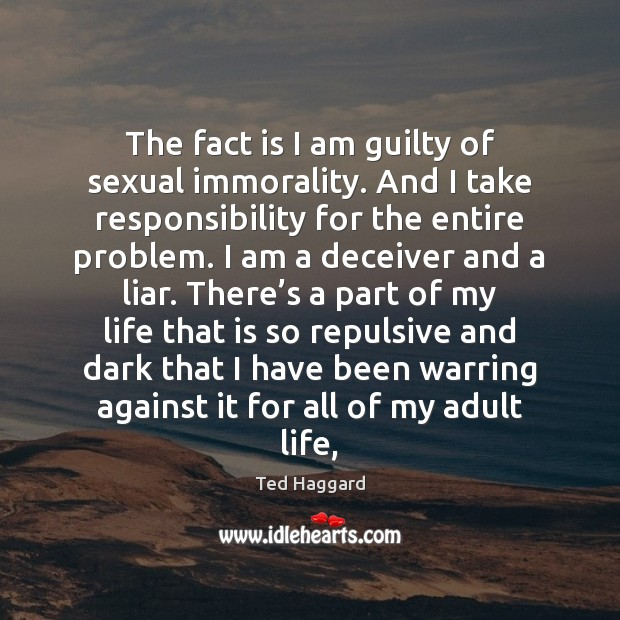 The fact is I am guilty of sexual immorality. And I take Guilty Quotes Image