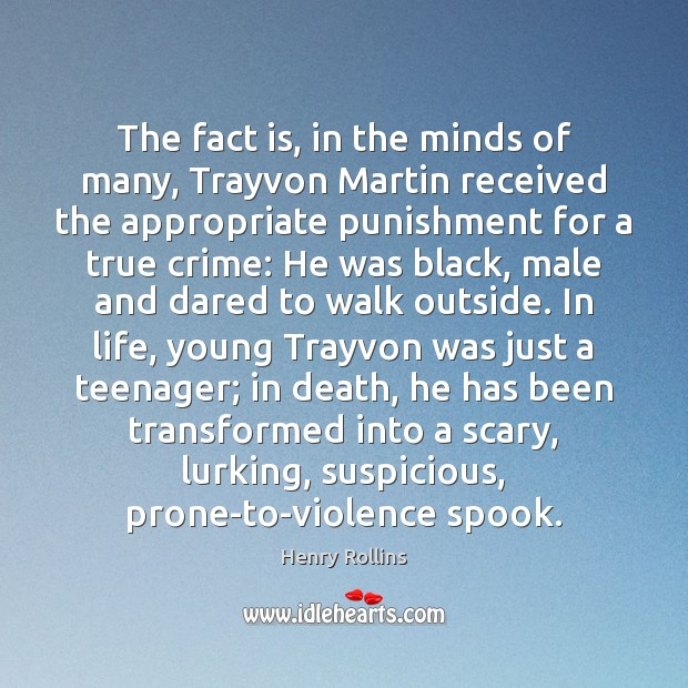The fact is, in the minds of many, Trayvon Martin received the Crime Quotes Image