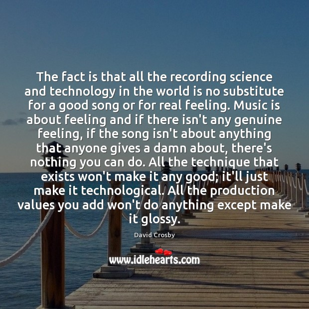 The fact is that all the recording science and technology in the Image