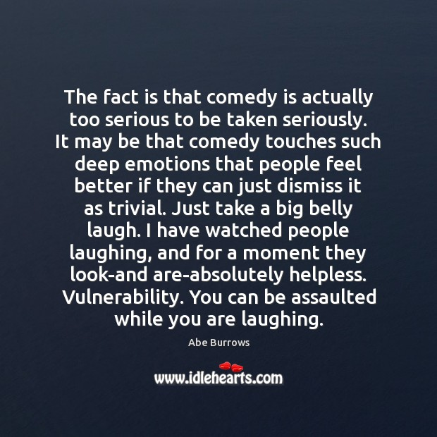 Image, The fact is that comedy is actually too serious to be taken