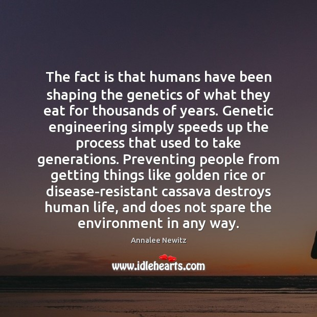 Image, The fact is that humans have been shaping the genetics of what