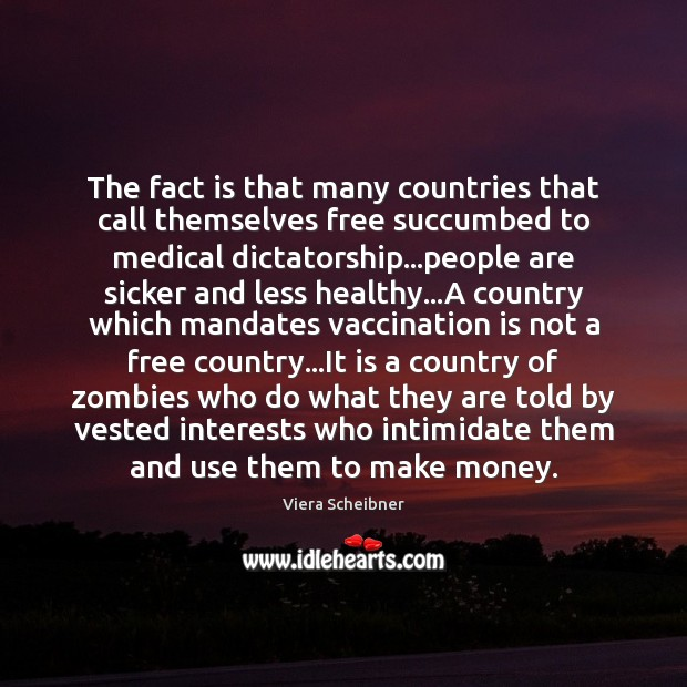 The fact is that many countries that call themselves free succumbed to Image