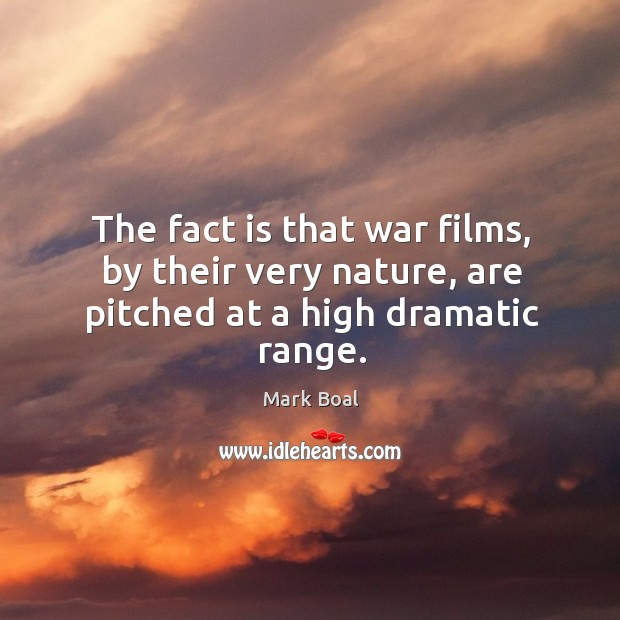 The fact is that war films, by their very nature, are pitched at a high dramatic range. Image