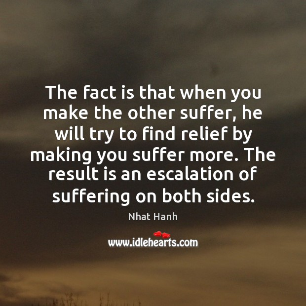 Image, The fact is that when you make the other suffer, he will