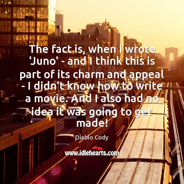 The fact is, when I wrote 'Juno' – and I think this Image
