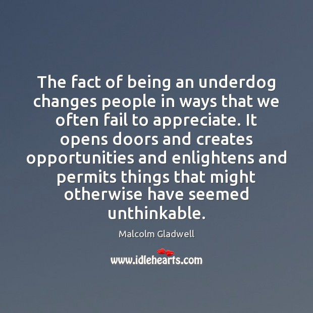 Image, The fact of being an underdog changes people in ways that we
