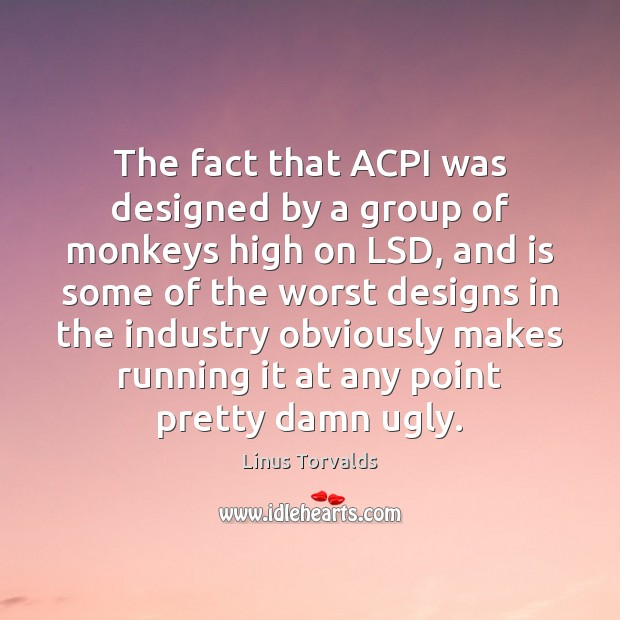The fact that ACPI was designed by a group of monkeys high Image