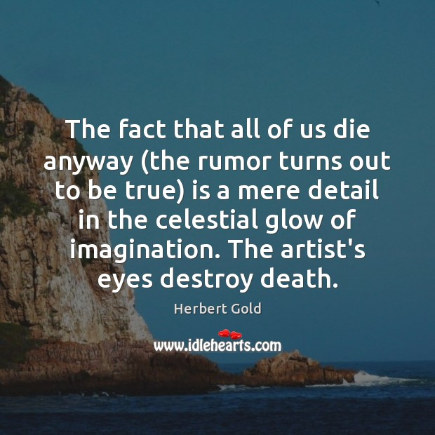 The fact that all of us die anyway (the rumor turns out Image