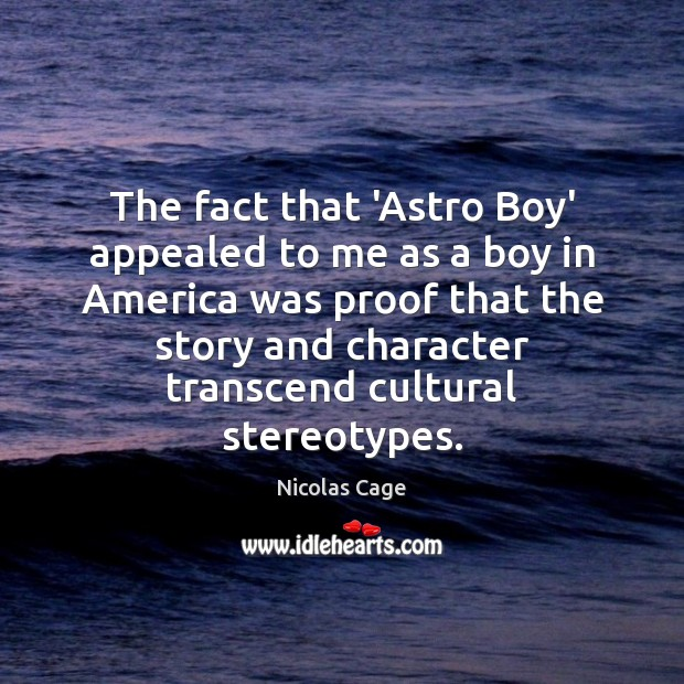 Image, The fact that 'Astro Boy' appealed to me as a boy in