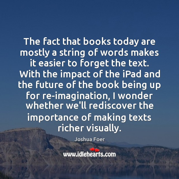Image, The fact that books today are mostly a string of words makes