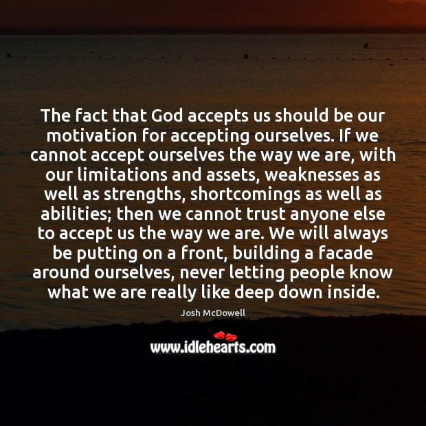 The fact that God accepts us should be our motivation for accepting Image