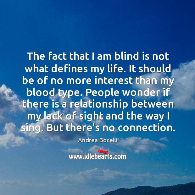 The fact that I am blind is not what defines my life. Image