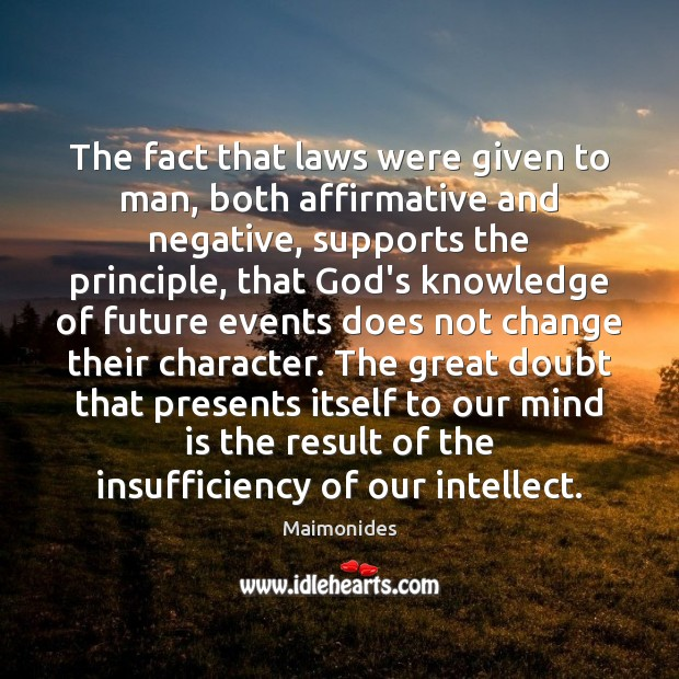 The fact that laws were given to man, both affirmative and negative, Image