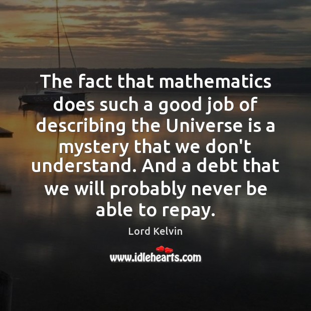 Image about The fact that mathematics does such a good job of describing the