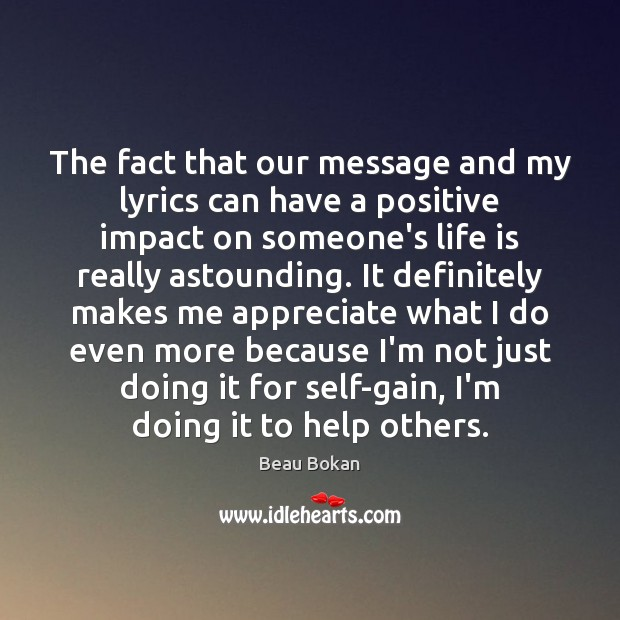 Image, The fact that our message and my lyrics can have a positive