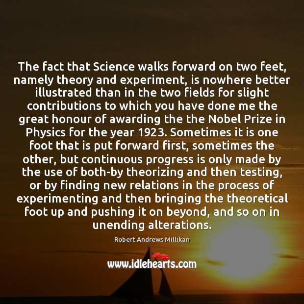 Image, The fact that Science walks forward on two feet, namely theory and