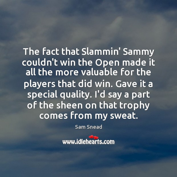 The fact that Slammin' Sammy couldn't win the Open made it all Image