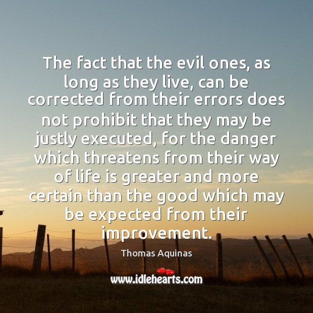 Image, The fact that the evil ones, as long as they live, can