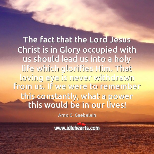The fact that the Lord Jesus Christ is in Glory occupied with Image