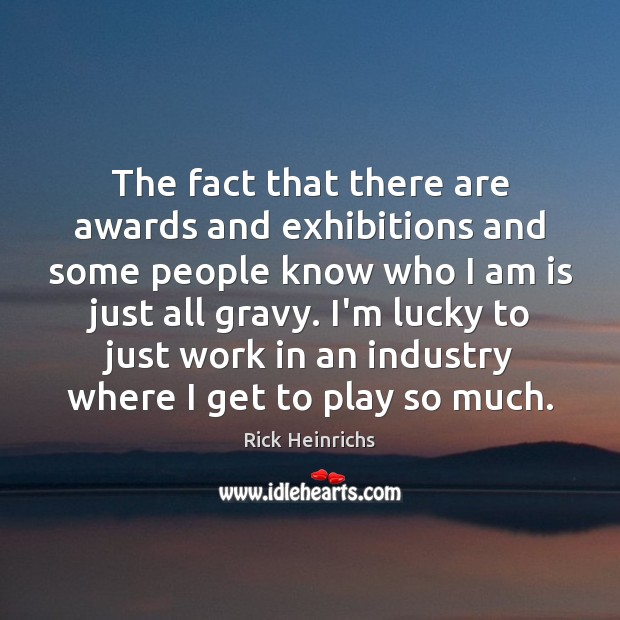 Image, The fact that there are awards and exhibitions and some people know