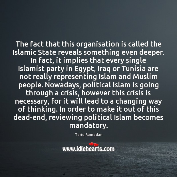 The fact that this organisation is called the Islamic State reveals something Image