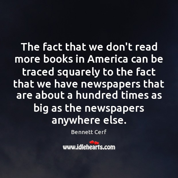 The fact that we don't read more books in America can be Image