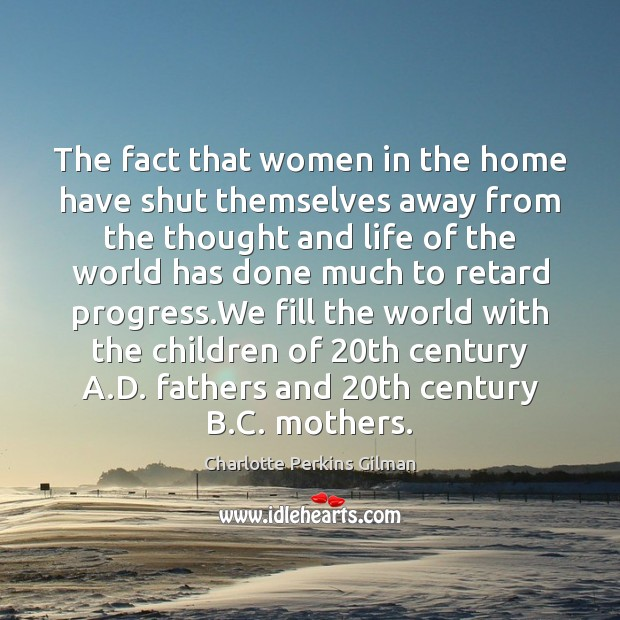 The fact that women in the home have shut themselves away from Image