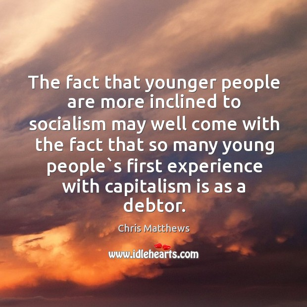 The fact that younger people are more inclined to socialism may well Image