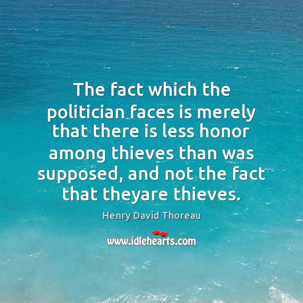 Image, The fact which the politician faces is merely that there is less