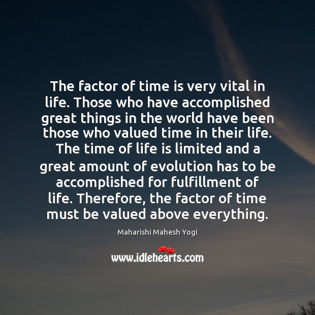 Image, The factor of time is very vital in life. Those who have