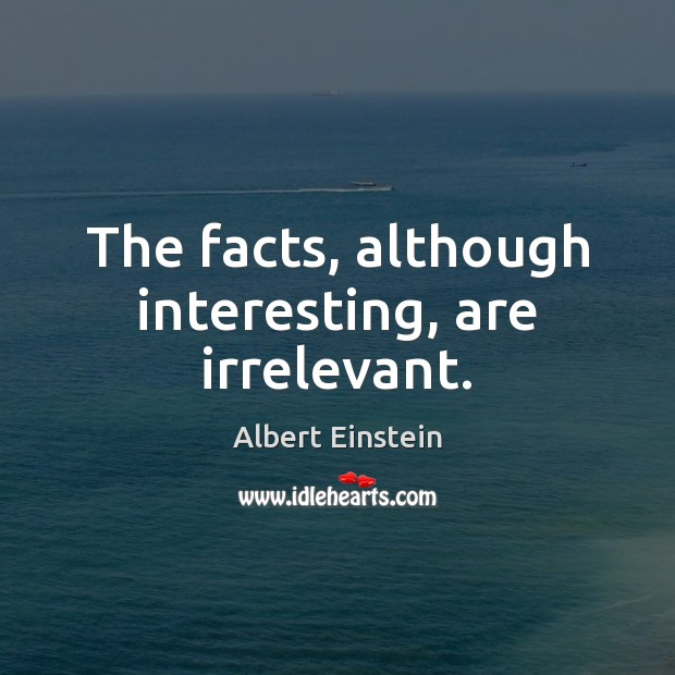 The facts, although interesting, are irrelevant. Image
