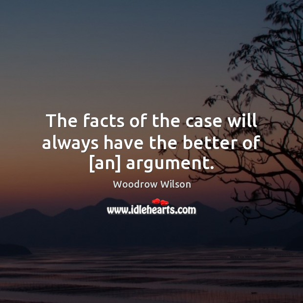 Image, The facts of the case will always have the better of [an] argument.