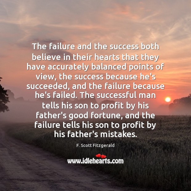 Image, The failure and the success both believe in their hearts that they