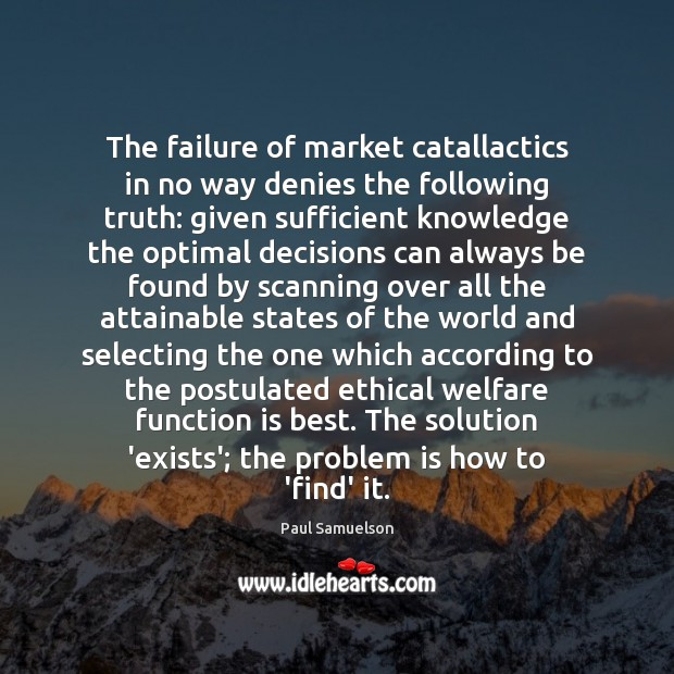 Image, The failure of market catallactics in no way denies the following truth: