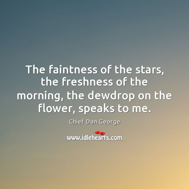 Image, The faintness of the stars, the freshness of the morning, the dewdrop