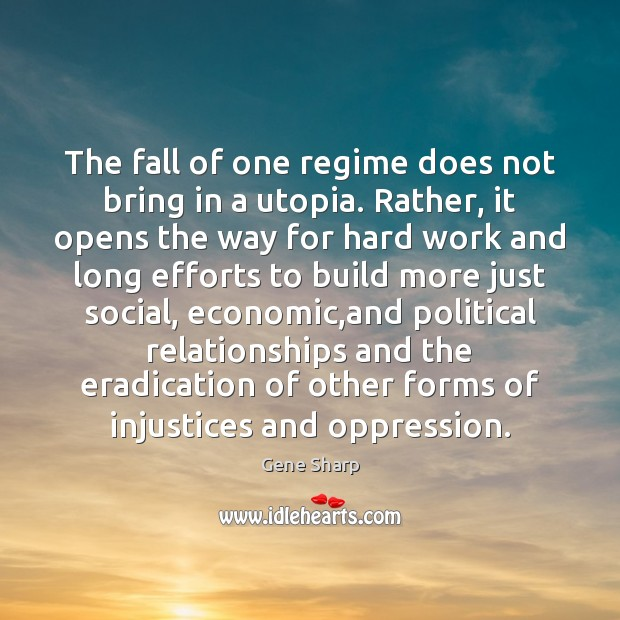 The fall of one regime does not bring in a utopia. Rather, Image