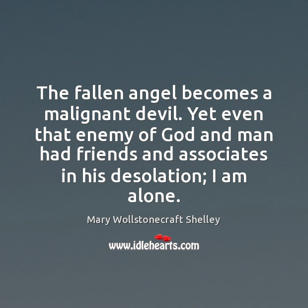 The fallen angel becomes a malignant devil. Yet even that enemy of Image