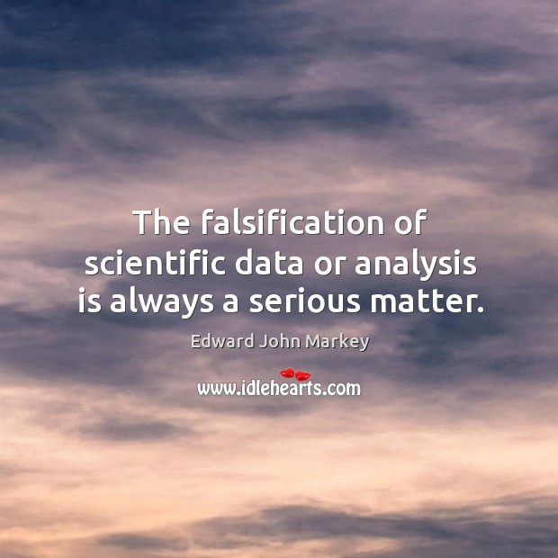 The falsification of scientific data or analysis is always a serious matter. Image