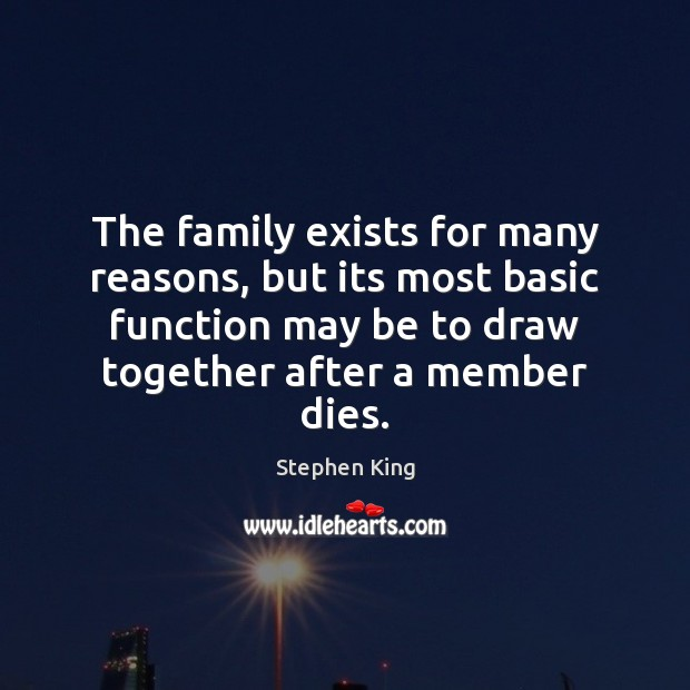 The family exists for many reasons, but its most basic function may Image