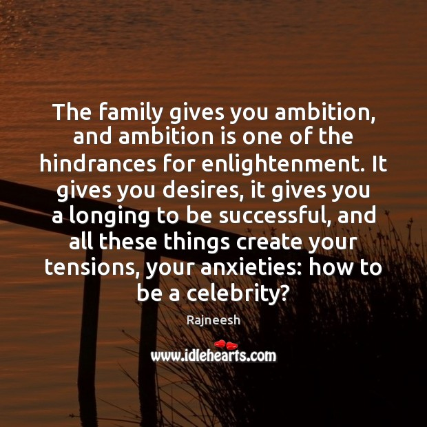 The family gives you ambition, and ambition is one of the hindrances Image