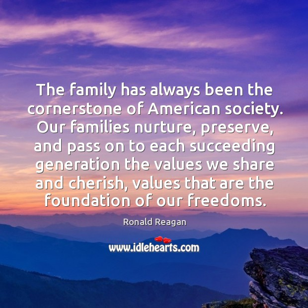 Image, The family has always been the cornerstone of American society. Our families